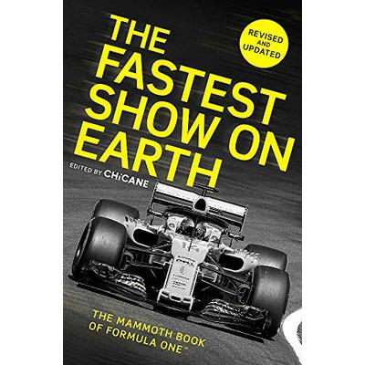 The Fastest Show on Earth: The Mammoth Book of Formula One (TM)