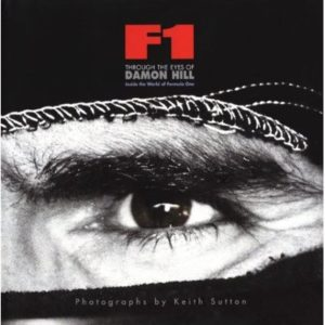 F1 Through the eyes of Damon Hill: Inside the World of Formula 1 By Damon Hill