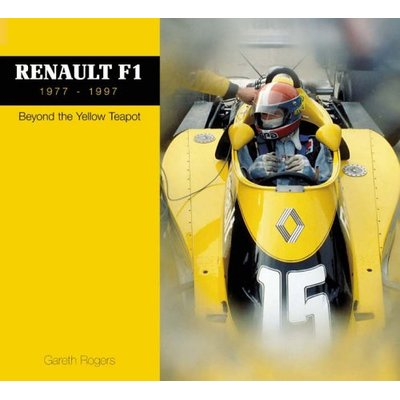 F1 Renault 1977-1997: Beyond the Yellow Teapot