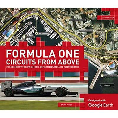 Formula One Circuits from Above with Google Earth: 28 Legendary Tracks in High-Definition Satellite Photography