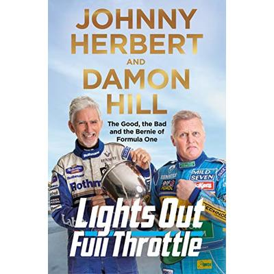 Lights Out, Full Throttle: The Good the Bad and the Bernie of Formula One