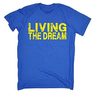 Funny Novelty Living The Dream (5XL – Royal) T Shirt Humor Racing Life Hipster F1 Slogan Nerd Vintage Retro top Clothes Mens Girl Boyt Tshirt s Joke Keep FA Men's Tee T-Shirt Shirts Quotes gra