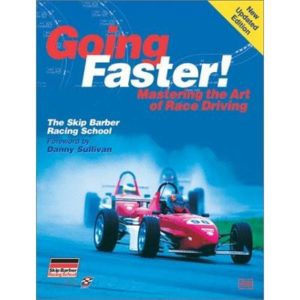 Going Faster!: Mastering the Art of Race Driving: The Skip Barber Racing School
