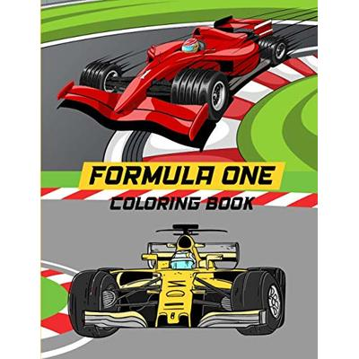 Formula One Coloring Book: Formula 1 Racing Coloring Book For Kids And Adults / Great Gifts For Formula 1 Racing Fans / Formula 1 Race Car Coloring Book For Adults