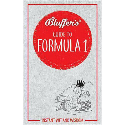 Bluffer's Guide to Formula 1: Instant wit and wisdom by Roger Smith